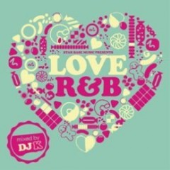 """House Cover Mixではなく正真正銘のR&B Mix!!  """"Love R&B Mixed by DJ K""""配信で快進撃。"""