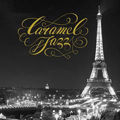 ゆっくり時間が流れるような、生活を彩るジャズ・コンピレーション『Caramel Jazz』が全国のTSUTAYAにて本日より先行発売!