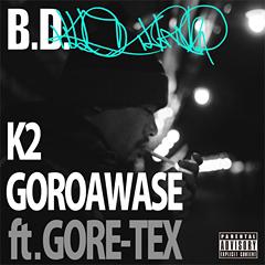 """B.D.の待望の新曲""""K2"""" / """"ゴロアワセ feat. GORE-TEX""""、12/14より先行配信開始!"""