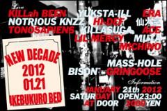 2012.01.21 (sat) NEW DECADE at IKEBUKURO BED. <LIVE>YUKSTA-ILL, KILLah BEEN, ERA, 仙人掌 (MONJU) ... <DJ>MASS-HOLE ... and more!!