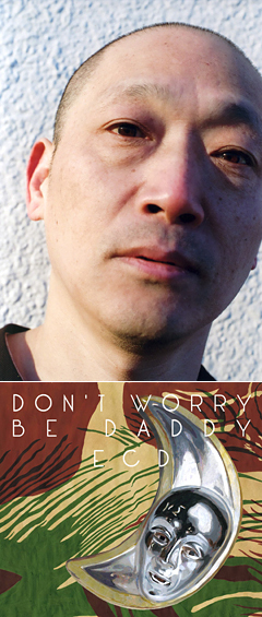 新作アルバム『Don't worry be daddy』が大絶賛されているECD、4/25に渋谷O-WESTで行われるイベントに出演決定!!