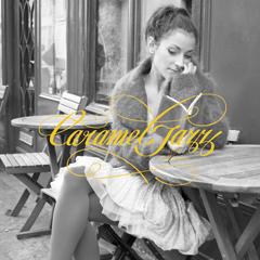 大人気の新感覚ジャズコンピレーション第二弾、『Caramel Jazz ~cafE collection~』が全国のTSUTAYAで先行発売中。あなたの生活に甘いひとときをどうぞ。