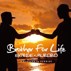"EXTRIDE(81TC)二週連続リリース、MUROZO配信第三弾 ""Brothe For Life""、本日解禁!"