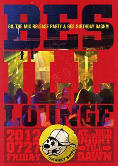 BES from SWANKY SWIPE、『BES ILL LOUNGE:  THE MIX』のリリース・パーティが開催!