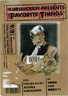 "kuruucrew presents ""Favorite Things""!9.8(sat)渋谷O-nest!w/にせんねんもんだい、AUTORA、中原昌也(DJ)!"
