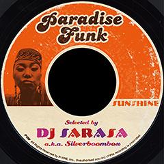 世界中で活躍を見せるDJ SARASAの選曲によるiTunes限定コンピに新シリーズが登場!その名も『PARADISE FUNK』!!第一弾は本日より配信スタート!