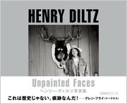 『Unpainted Faces ヘンリー・ディルツ写真集』の発刊を記念して先行販売(10/13日~)+写真展示(10/23日~)が決定!