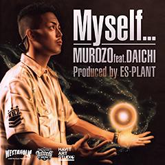 """注目のニューカマー、MUROZOの大地をフィーチャリングした新曲""""Myself...""""の先行配信が本日よりスタート!"""