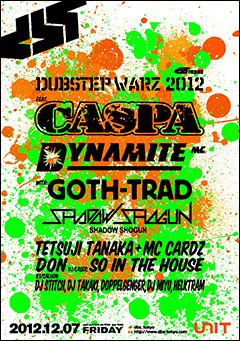 """今年最後のDBS presents """"DUBSTEP WARZ 2012""""はCASPA & DYNAMITE MC、日本からはGOTH-TRADやSHADOW SHOGUNなどが参戦決定!!"""