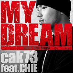 """新潟のフッド・スター・ラッパー、cak73の""""MY DREAM"""" feat. CHIE、本日より配信開始!"""