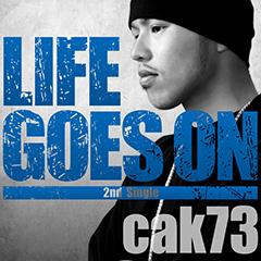 """新潟のフッド・スター・ラッパー、cak73の新曲""""LIFE GOES ON""""、本日より配信開始!"""