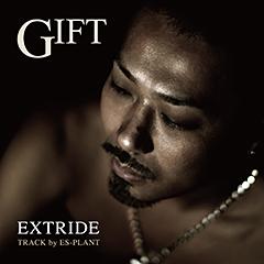 "EXTRIDEの、ES-PLANTプロデュースによる新曲""GIFT""が本日より配信開始!"