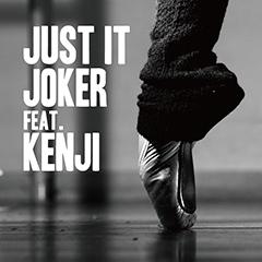 """スマッシュ・ヒット""""YOU & I""""に続くJOKERとKENJIのコラボ第2弾""""Just It""""が本日より配信開始!"""