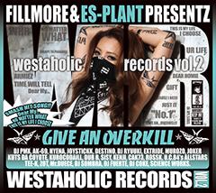 FILLMOREがES-PLANTとタッグを組んでリリースするプロデュース・アルバム第2弾『Westaholic Records vol.2』のジャケット、トラックリストが決定!