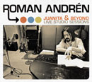 Roman Andren「Juanita And Beyond - Live Studio Sessions」