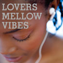 V.A.「Lovers Mellow Vibes」