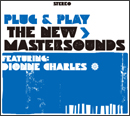 THE NEW MASTERSOUNDS「Plug & Play」