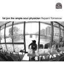 Fat Jon The Ample Soul Physician「Repaint Tomorrow」