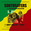 SOOTHSAYERS MEET THE RED EARTH COLLECTIVE「Don't Give Up The Fight」