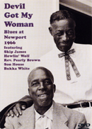 Skip James, Howlin' Wolf, Son House, Rev. Pearly Brown & Bukka White「Devil Got My Woman」