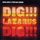 NICK CAVE AND THE BAD SEEDS「Dig, Lazarus, Dig!!!」