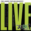 JAMES TAYLOR QUARTET「Live At The Jazz Cafe London」