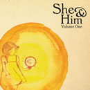 SHE AND HIM「Volume One」