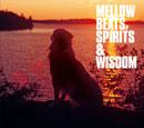 V.A.「Mellow Beats, Spirits & Wisdom」