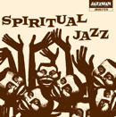 V.A.「Spiritual Jazz: Modal & Esoteric Jazz From The Underground 1968 - 1977」