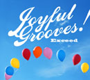 V.A.「Joyful Grooves! Exceed」