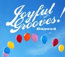 Joyful Grooves! Exceed