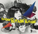 Sargasso Trio「Burnin', Burnin', Burnin'」