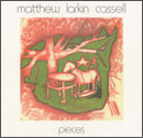 MATTHEW LARKIN CASSELL「Pieces」