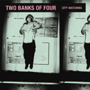 Two Banks Of Four「City Watching」