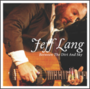 Jeff Lang「Between The Dirt And Sky」