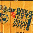 ガーリック・ボーイズ「実録ライブ 2006-2007」