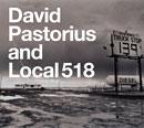 デヴィッド・パストリアス&ローカル518「David Pastorius & Local 518」