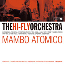 THE HI-FLY ORCHESTRA「Mambo Atomico」