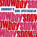 SNOWBOY「Soul Spectacular - The Funk And Soul Recordings」