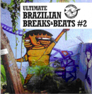 Ultimate Brazilian Breaks & Beats #2