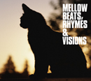 V.A.「Mellow Beats, Rhymes & Visions」