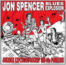 THE JON SPENCER BLUES EXPLOSION「Jukebox Explosion」
