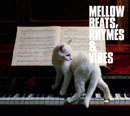 V.A.「Mellow Beats, Rhymes & Vibes」