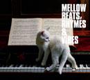 V.A.「Mellow Beats, Rhymes & Vibes」