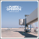 PLASTIC OPERATOR「Different Places」