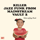 V.A.「Return Of Jazz Funk: Killer Jazz Funk From Mainstream Vaults II」