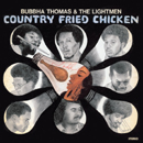 BUBBHA THOMAS & THE LIGHTMEN「Country Fried Chicken」