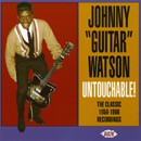 "Johnny ""Guitar"" Watson「Untouchable! The Classic 1959-1966 Recordings」"