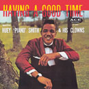 "HUEY ""PIANO"" SMITH「Having A Good Time」"