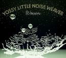 Yossy Little Noise Weaver「Woven」